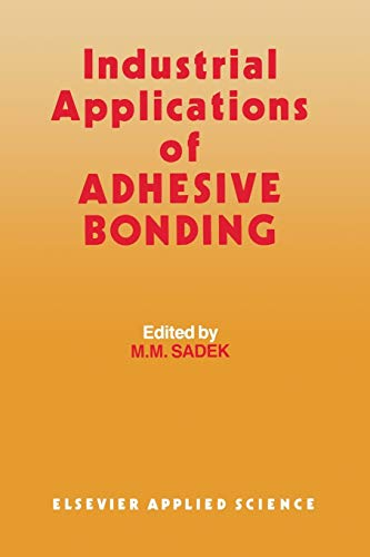 9789401080293: Industrial Applications of Adhesive Bonding