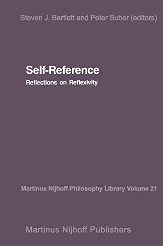 9789401080880: Self-Reference: Reflections on Reflexivity (Martinus Nijhoff Philosophy Library)