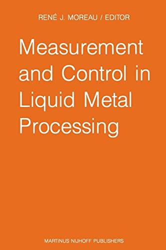 Measurement and Control in Liquid Metal Processing: