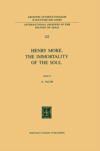 Henry More. The Immortality of the Soul Edited with an Introduction and Notes International ...