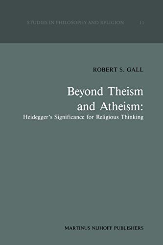 9789401081498: Beyond Theism and Atheism: Heidegger's Significance for Religious Thinking (Studies in Philosophy and Religion)