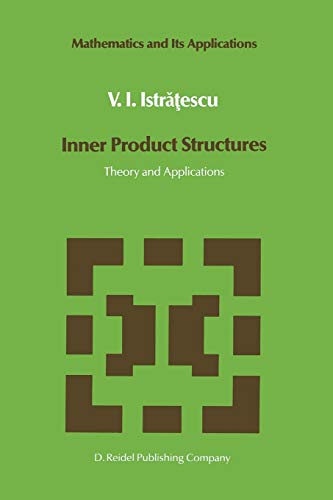 Inner Product Structures: Theory and Applications (Mathematics and Its Applications): V.I. ...