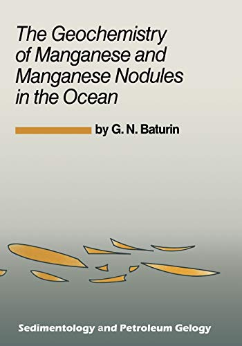 9789401081672: The Geochemistry of Manganese and Manganese Nodules in the Ocean (Sedimentology and Petroleum Geology)