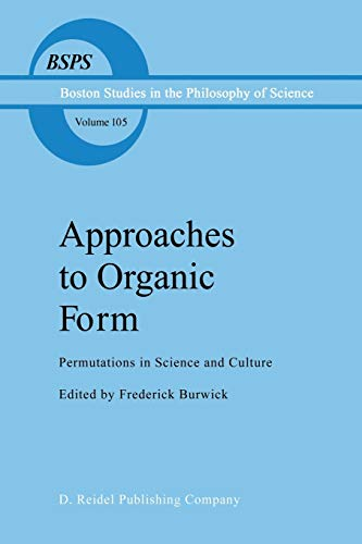 Approaches to Organic Form Permutations in Science and Culture Boston Studies in the Philosophy and...