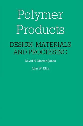 9789401083201: Polymer Products: Design, Materials and Processing