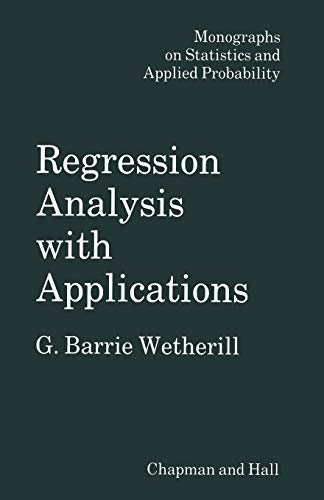 9789401083225: Regression Analysis with Applications (Monographs on Statistics and Applied Probability)