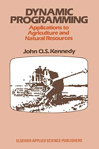 9789401083621: Dynamic Programming: Applications to Agriculture and Natural Resources