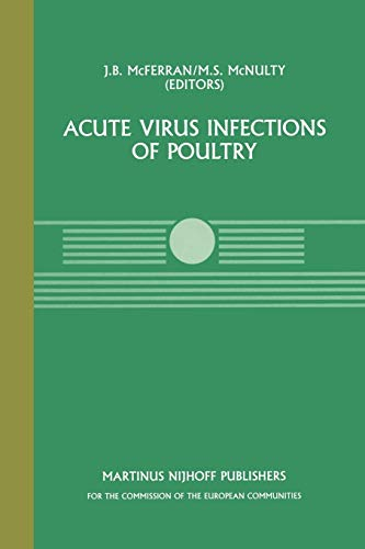 9789401084055: Acute Virus Infections of Poultry: A Seminar in the CEC Agricultural Research Programme, held in Brussels, June 13–14, 1985 (Current Topics in Veterinary Medicine)