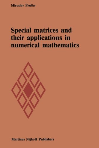 9789401084260: Special matrices and their applications in numerical mathematics