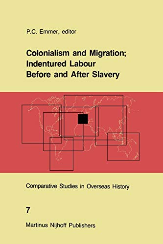 9789401084369: Colonialism and Migration; Indentured Labour Before and After Slavery (Comparative Studies in Overseas History)