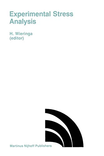 9789401084659: Experimental Stress Analysis: Proceedings of the VIIIth International Conference on Experimental Stress Analysis, Amsterdam, The Netherlands, May ... The Permanent Committee for Stress Analysis