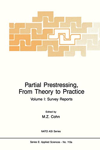 9789401084758: Partial Prestressing, From Theory to Practice: Volume I. Survey Reports (Nato Science Series E:)