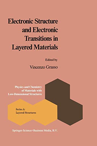 9789401085205: Electronic Structure and Electronic Transitions in Layered Materials (Physics and Chemistry of Materials with A)