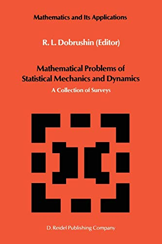 9789401085403: Mathematical Problems of Statistical Mechanics and Dyanamics: A Collection of Surveys (Mathematics and its Applications)