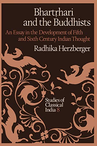 9789401085748: Bhartṛhari and the Buddhists: An Essay in the Development of Fifth and Sixth Century Indian Thought (Studies of Classical India)