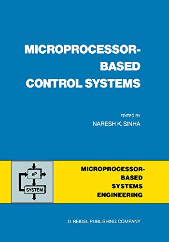 Microprocessor-Based Control Systems: Sinha, Naresh K.