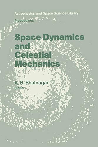 Space Dynamics and Celestial Mechanics: K. B. Bhatnagar