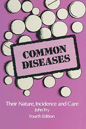 9789401086820: Common Diseases: Their Nature Incidence and Care