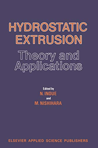 9789401086967: Hydrostatic Extrusion: Theory and Applications