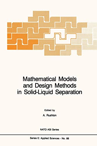 9789401087513: Mathematical Models and Design Methods in Solid-Liquid Separation (Nato Science Series E:)