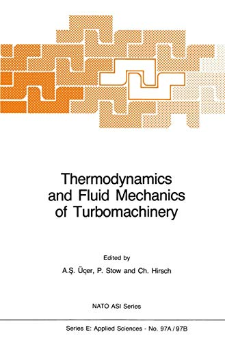 9789401087803: Thermodynamics and Fluid Mechanics of Turbomachinery: Volumes I and II (Nato Science Series E:)