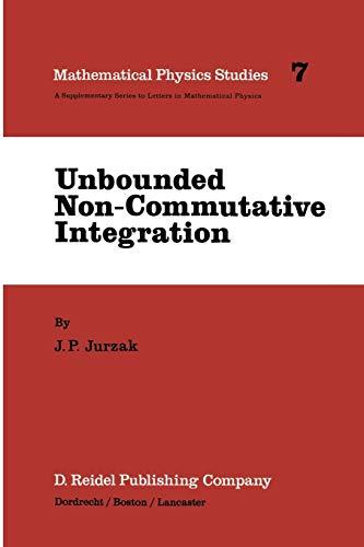 9789401088138: Unbounded Non-Commutative Integration (Mathematical Physics Studies)
