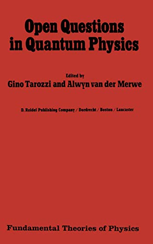 9789401088169: Open Questions in Quantum Physics: Invited Papers on the Foundations of Microphysics (Fundamental Theories of Physics)