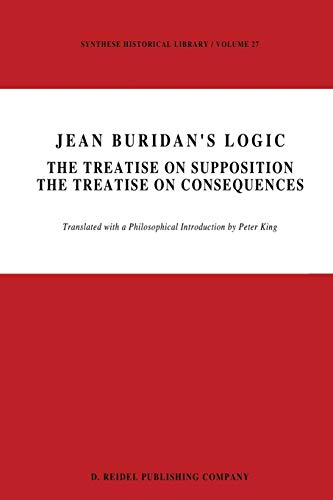 9789401088367: Jean Buridan's Logic: The Treatise on Supposition The Treatise on Consequences (Synthese Historical Library) (Volume 27)