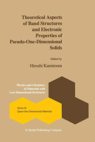 9789401088404: Theoretical Aspects of Band Structures and Electronic Properties of Pseudo-One-Dimensional Solids (Physics and Chemistry of Materials with B)