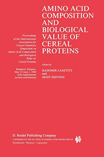 9789401088442: Amino Acid Composition and Biological Value of Cereal Proteins: Proceedings of the International Association for Cereal Chemistry Symposium on Amino ... and Biological Value of Cereal Proteins