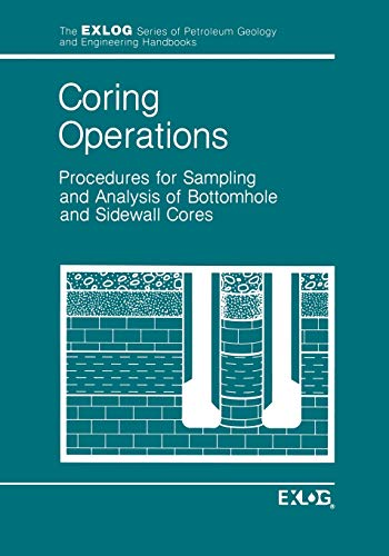 Coring Operations: Procedures for Sampling and Analysis of Bottomhole and Sidewell Cores: ...