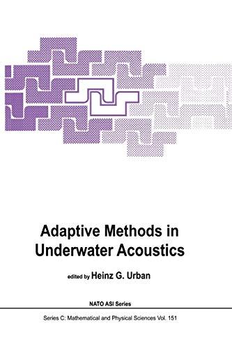 9789401088640: Adaptive Methods in Underwater Acoustics (Nato Science Series C:) (Volume 151)