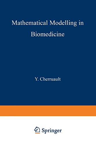 9789401089241: Mathematical Modelling in Biomedicine: Optimal Control of Biomedical Systems (Mathematics and Its Applications)