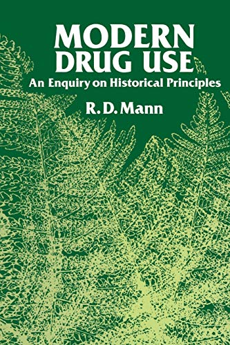 9789401089623: Modern Drug Use: An Enquiry on Historical Principles