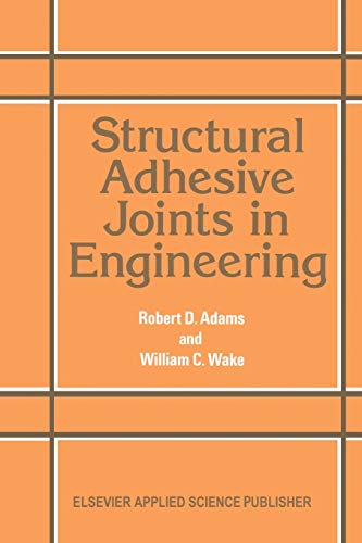 9789401089777: Structural Adhesive Joints in Engineering