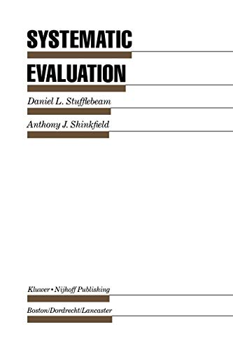 Systematic Evaluation: A Self-Instructional Guide to Theory: Daniel L. Stufflebeam,