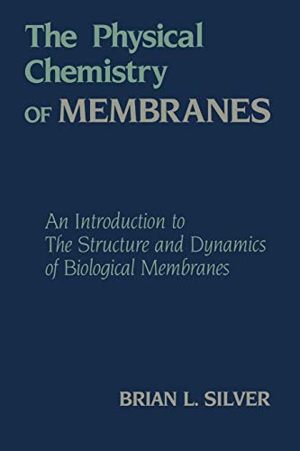 9789401096300: The Physical Chemistry of MEMBRANES: An Introduction to the Structure and Dynamics of Biological Membranes