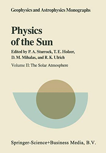 9789401096386: 2: Physics of the Sun: Volume II: The Solar Atmosphere (Geophysics and Astrophysics Monographs)
