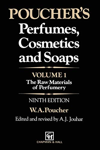 9789401096744: Poucher's Perfumes, Cosmetics and Soaps: Volume 1: The Raw Materials Of Perfumery
