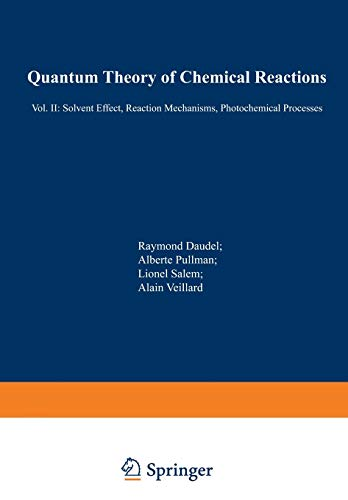 9789401097185: Quantum Theory of Chemical Reactions: II: Solvent Effect, Reaction Mechanisms, Photochemical Processes (Quantum Theory Chemical Reactions) (Volume 2)