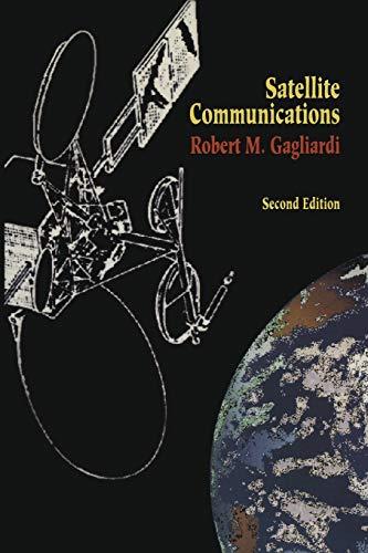 Satellite Communications: Robert M. Gagliardi