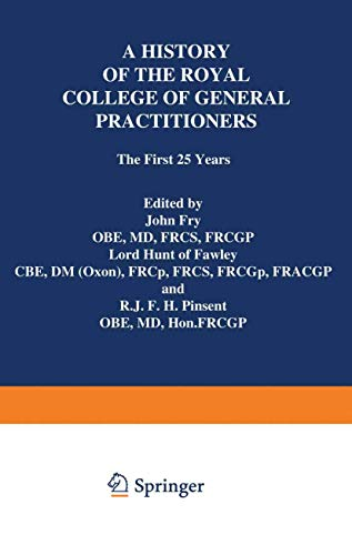 9789401159173: A History of the Royal College of General Practitioners: The First 25 Years