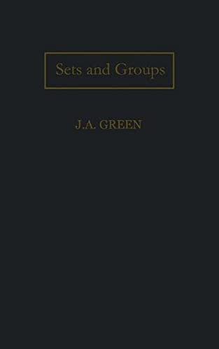 9789401160971: Sets and groups: A first course in algebra (Library of Mathematics)