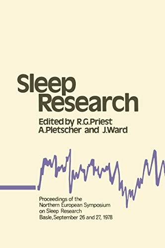 9789401162289: Sleep Research: Proceedings of the Northern European Symposium on Sleep Research Basle, September 26 and 27, 1978