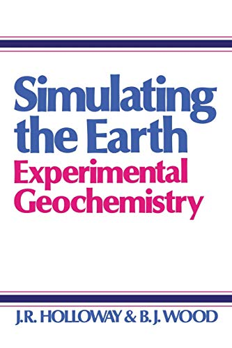 9789401164986: Simulating the Earth: Experimental Geochemistry