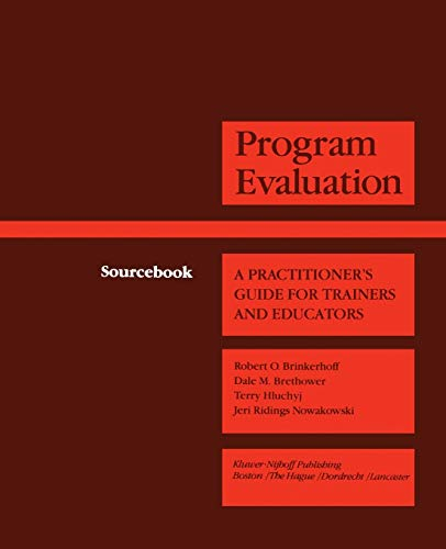 9789401167598: Program Evaluation: A Practitioner's Guide for Trainers and Educators (Evaluation in Education and Human Services)