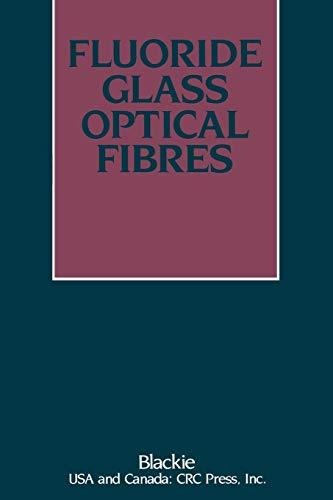 9789401168670: Fluoride Glass Optical Fibres