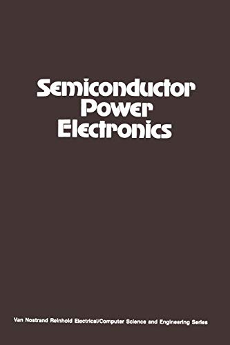 9789401170178: Semiconductor Power Electronics (Van Nostrand Reinhold Electrical/Computer Science and Engineering Series)