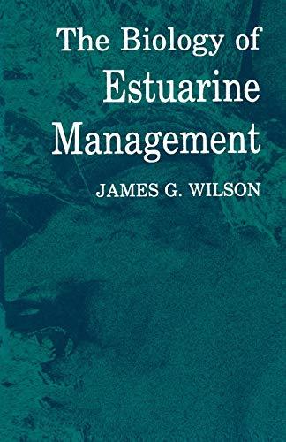 9789401170895: The Biology of Estuarine Management