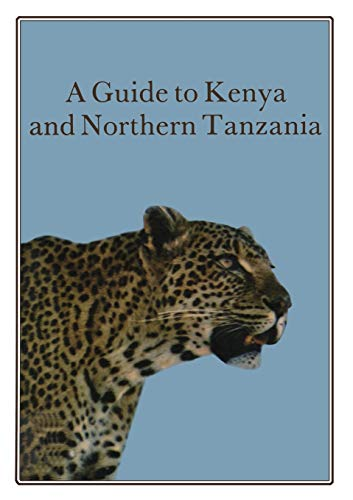 9789401171311: A Guide to Kenya and Northern Tanzania